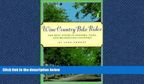 Enjoyed Read Wine Country Bike Rides: The Best Tours in Sonoma, Napa, and Mendocino Counties