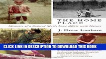 [EBOOK] DOWNLOAD The Home Place: Memoirs of a Colored Man s Love Affair with Nature READ NOW