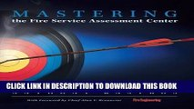 [EBOOK] DOWNLOAD Mastering the Fire Service Assessment Center READ NOW