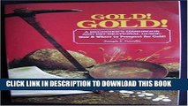 [EBOOK] DOWNLOAD Gold! Gold! How and Where to Prospect for Gold (Prospecting and Treasure Hunting)