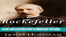 [PDF] Rockefeller: A Titan of Industry | The Life and Legacy of John D. Rockefeller Popular Online