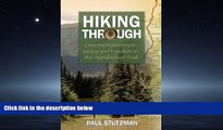 Popular Book Hiking Through: One Man s Journey to Peace and Freedom on the Appalachian Trail