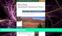 Popular Book Bicycling America s National Parks: Utah and Colorado: The Best Road and Trail Rides