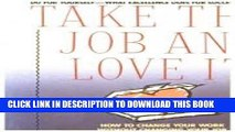[PDF] Take This Job and Love It: How to Change Your Work Without Changing Your Job Popular
