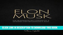 [PDF] Elon Musk: The Business   Life Lessons Of A Modern Day Renaissance Man (Elon Musk, Tesla,
