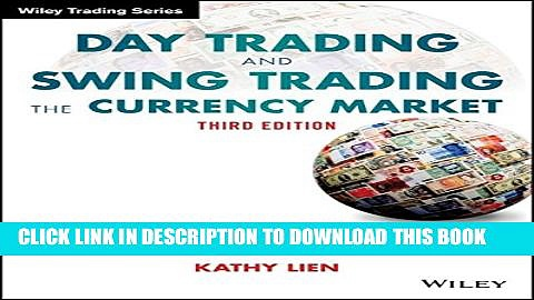 [PDF] Day Trading and Swing Trading the Currency Market: Technical and Fundamental Strategies to