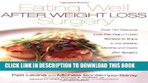 [PDF] Eating Well After Weight Loss Surgery: Over 140 Delicious Low-Fat High-Protein Recipes to