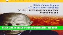 [DOWNLOAD] PDF BOOK Cornelius Castoriadis Y El Imaginario Radical/ Cornelius Castoriadis and