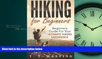 Choose Book Hiking for Beginners: Beginner s Guide for your Ultimate Hiking Experience: Beginner s