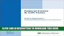 [DOWNLOAD] PDF BOOK Federal Estate   Gift Taxes: Code   Regulations (Including Related Income Tax