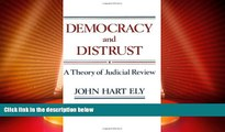 FREE PDF  Democracy and Distrust: A Theory of Judicial Review (Harvard Paperbacks)  DOWNLOAD ONLINE