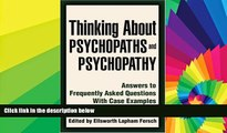 READ FULL  Thinking About Psychopaths and Psychopathy: Answers to Frequently Asked Questions With