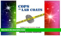 Full [PDF]  Cops in Lab Coats: Curbing Wrongful Convictions through Independent Forensic