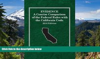 Must Have  Evidence: A Concise Comparison of the Federal Rules with the California Code, 2016