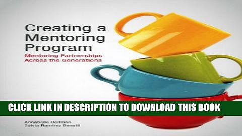 [DOWNLOAD]|[BOOK]} PDF Creating a Mentoring Program: Mentoring Partnerships Across the Generations