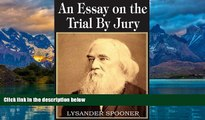 Big Deals  Essay on the Trial by Jury  Full Ebooks Best Seller