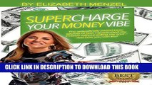[DOWNLOAD] PDF BOOK Supercharge Your Money Vibe!: The scientifically based inner secrets of how I