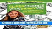 [DOWNLOAD]|[BOOK]} PDF Supercharge Your Money Vibe!: The scientifically based inner secrets of how