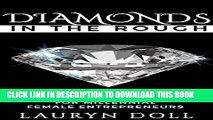 [DOWNLOAD]|[BOOK]} PDF Diamonds in the Rough: Raw Jewels For Millenial Female Entrepreneurs