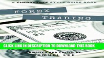 [DOWNLOAD] PDF BOOK Forex Trading: A CT Style Guide(Forex,Currency Trading,Forex for