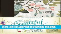 [EBOOK] DOWNLOAD NIV, Beautiful Word Bible, Cloth over Board, Multi-color Floral: 500 Full-Color