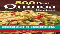 [Read PDF] 500 Best Quinoa Recipes: 100% Gluten-Free Super-Easy Superfood Ebook Free