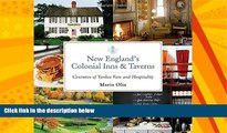 For you New England s Colonial Inns   Taverns: Centuries of Yankee Fare and Hospitality