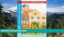 READ FULL  Pocket Adventures Aruba, Bonaire   Curacao (Pocket Adventures) (Pocket Adventures)