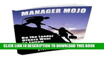 [PDF] Manager Mojo:  Be the Leader Others Want to Follow Popular Online