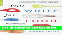 [PDF] Will Write for Food: The Complete Guide to Writing Cookbooks, Blogs, Memoir, Recipes, and