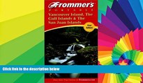 READ FULL  Frommer s Portable Vancouver Island, the Gulf Islands and San Juan Islands  READ Ebook