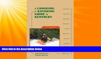 For you A Canoeing and Kayaking Guide to Kentucky (Canoe and Kayak Series)