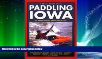Enjoyed Read Paddling Iowa: 96 Great Trips by Canoe and Kayak (Trails Books Guide)