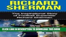 [PDF] Richard Sherman: The Inspirational Story of Football Superstar Richard Sherman (Richard