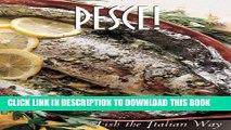 [Read PDF] Pesce!: Fish the Italian Way (Pane   Vino) Download Free