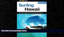 Popular Book Surfing Hawaii: A Complete Guide To The Hawaiian Islands  Best Breaks (Surfing Series)