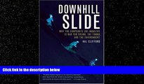 Popular Book Downhill Slide: Why the Corporate Ski Industry is Bad for Skiing, Ski Towns, and the