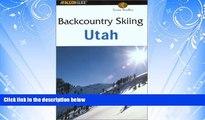 Popular Book Backcountry Skiing Utah (Falcon Guides Backcountry Skiing)