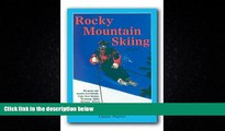Enjoyed Read Rocky Mountain Skiing, 2nd Ed.: Ski Areas and Resorts in Colorado, Utah, Idaho,