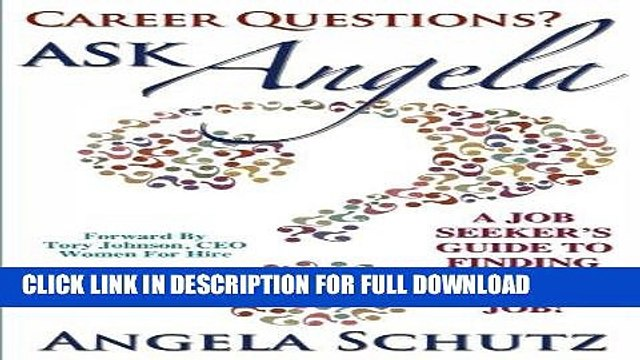 [PDF] Career Questions? Ask Angela - A Job Seeker s Guide To Finding The Perfect Job! Full Online