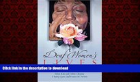 READ THE NEW BOOK Deaf Women s Lives: Three Self-Portraits (Deaf Lives Series, Vol. 3) READ NOW