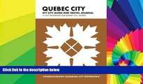 Must Have  Quebec City DIY City Guide and Travel Journal: City Notebook for Quebec City, Quebec