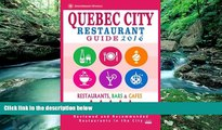 Books to Read  Quebec City Restaurant Guide 2016: Best Rated Restaurants in Quebec City, Canada -