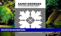 READ FULL  Saint-Georges DIY City Guide and Travel Journal: City Notebook for Saint-Georges,