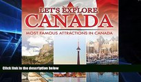 READ FULL  Let s Explore Canada (Most Famous Attractions in Canada): Canada Travel Guide (Children