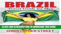 [PDF] Brazil: Travel Guide for Men Travel Brazil Like You Really Want To (Brazil Travel Book,