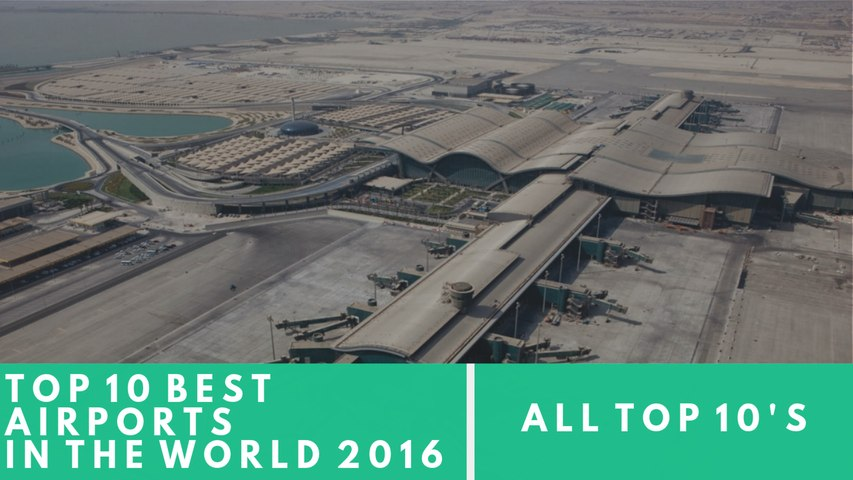 Top 10 Best Airports in the World 2016
