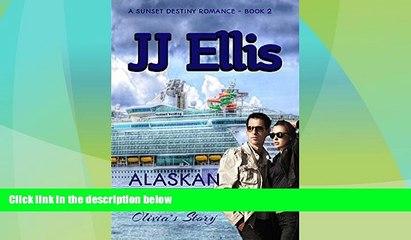 Online eBook Alaskan Ambush - Olivia s Story (Second Edition): A Sunset Destiny Roamnce (A Sunset