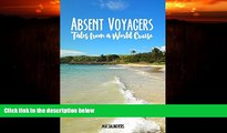 Enjoyed Read Absent Voyagers: Tales from a World Cruise