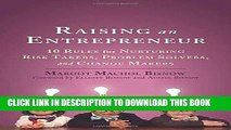 Ebook Raising an Entrepreneur: 10 Rules for Nurturing Risk Takers, Problem Solvers, and Change